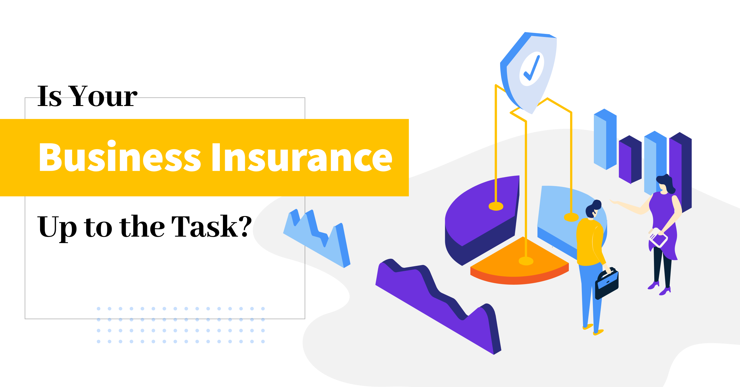 Is Your Business Insurance Up to the Task?