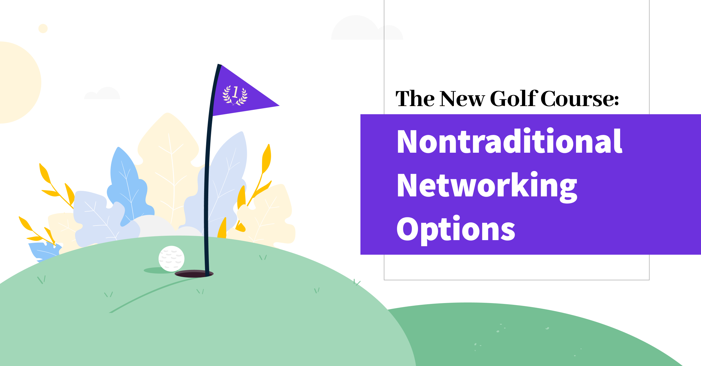 The New Golf Course: Nontraditional Networking Options