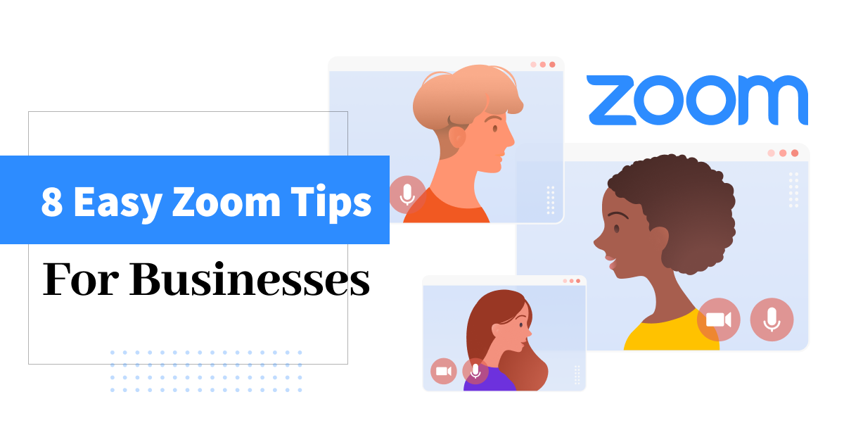8 Easy Zoom Tips for Businesses