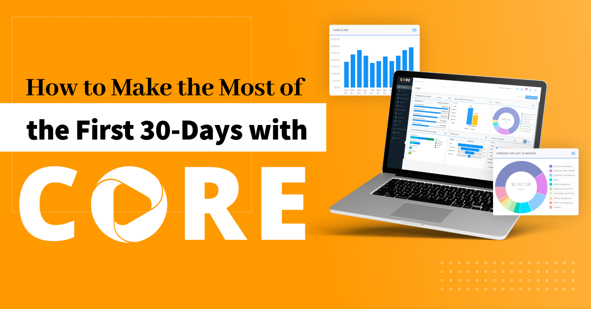 How to Make the Most of the First 30-Days with CORE