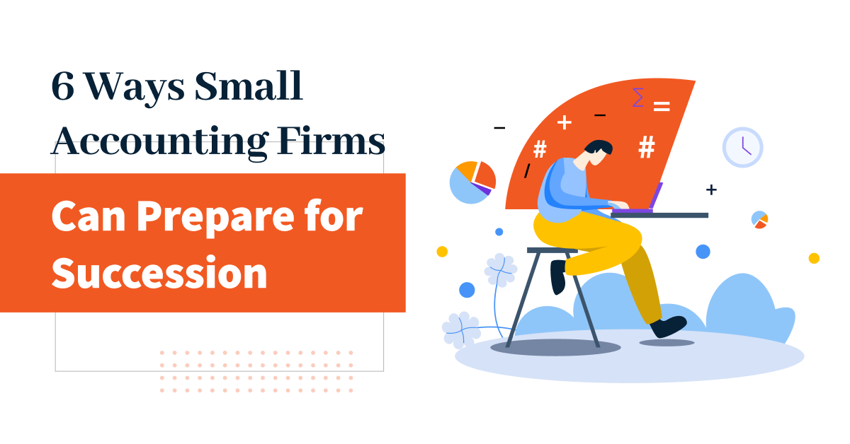6 Ways Small Accounting Firms Can Prepare for Succession