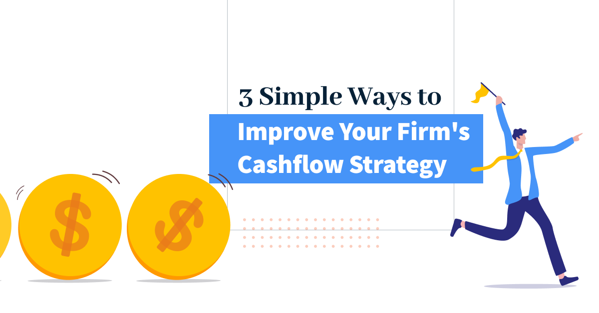 3 Simple Ways to Improve Your Firm's Cashflow Strategy