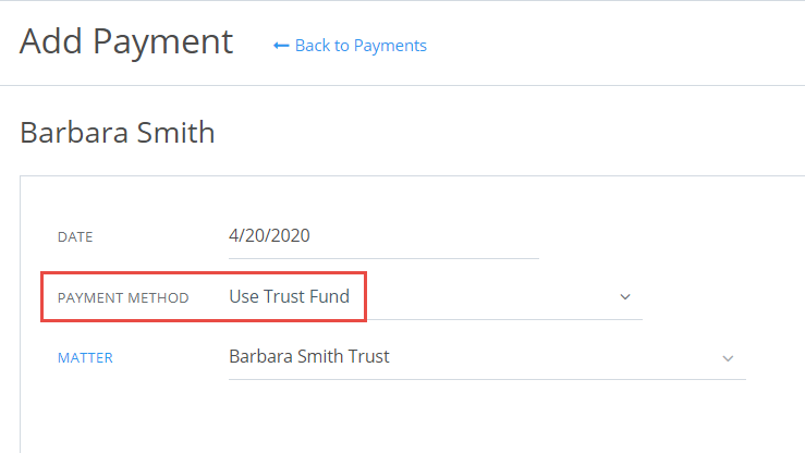 "When creating a new payment, select the Client and Matter and then select the Payment Method: ""Use Trust Account"""