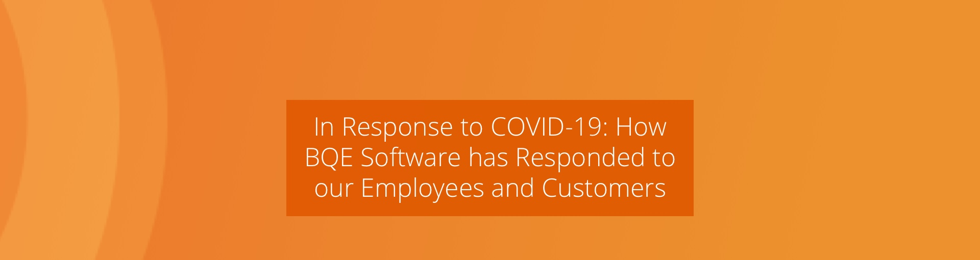 In Response to COVID-19: How BQE Software has Responded to our Employees and Customers